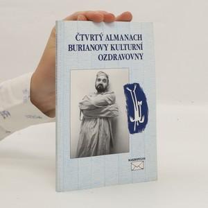 náhled knihy - Čtvrtý almanach Burianovy kulturní ozdravovny, aneb, Jak se máte, čemu věříte a jak překonáváte pocity marnosti?