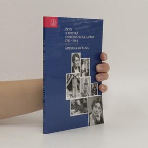 náhled knihy - Ženy a britská diplomatická služba, 1782-1964 (slovensky)