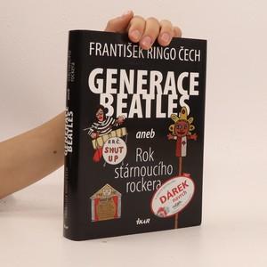 náhled knihy - Generace Beatles, aneb, Rok stárnoucího rockera