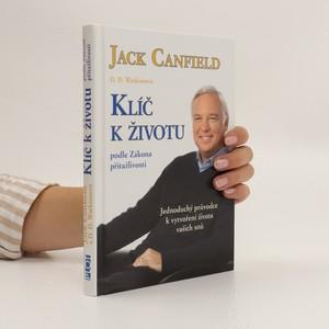 náhled knihy - Klíč k životu podle zákona přitažlivosti : jednoduchý průvodce k vytvoření života vašich snů