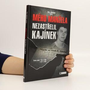 náhled knihy - Mého manžela nezastřelil Kajínek