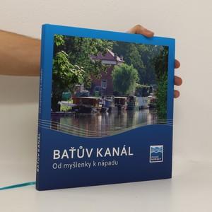 náhled knihy - Baťův kanál : od myšlenky k nápadu