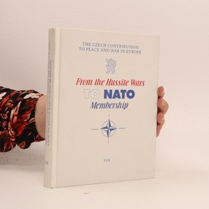 náhled knihy - The Czech contribution to peace and war in Europe : from the Hussite Wars to NATO membership