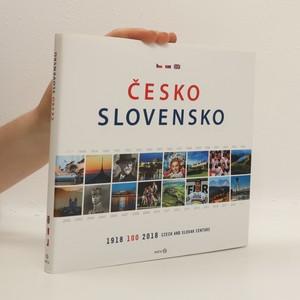 náhled knihy - Česko, Slovensko : 1918-2018 - 100 : Czech and Slovak century