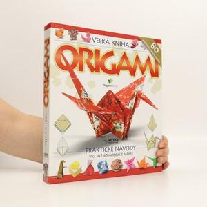 náhled knihy - Velká kniha origami (obsahuje barevné papíry, ovšem méně, než je na knize inzerováno)