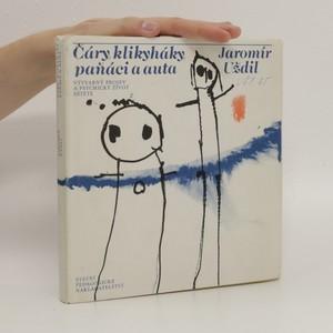 náhled knihy - Čáry, klikyháky, paňáci a auta : výtvarný projev a psychický život dítěte