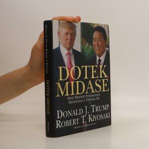 náhled knihy - Dotek Midase : proč někteří podnikatelé zbohatnou a většina ne