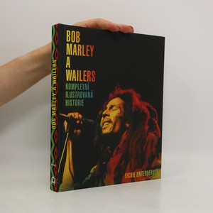 náhled knihy - Bob Marley a Wailers : kompletní ilustrovaná historie