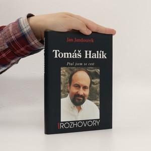 náhled knihy - Tomáš Halík : ptal jsem se cest