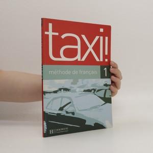 náhled knihy - Taxi! 1 : méthode de fraçais