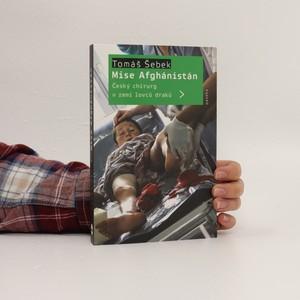 náhled knihy - Mise Afghánistán. Český chirurg v zemi lovců draků