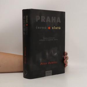 náhled knihy - Praha černá a zlatá : výjevy ze života jednoho evropského města