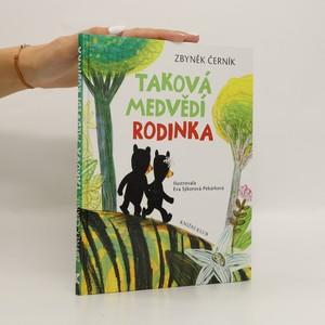 náhled knihy - Taková medvědí rodinka. ze života medvědů Kualy a Lumpura a jejich kamaráda Tygra