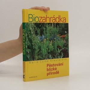 náhled knihy - Biozahrádka : pěstování blízké přírodě
