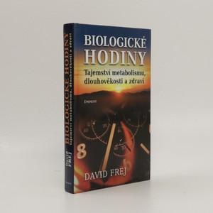 náhled knihy - Biologické hodiny : tajemství metabolismu, dlouhověkosti a zdraví