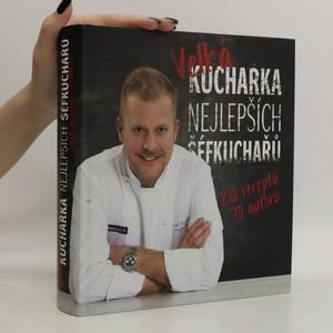 náhled knihy - Velká kuchařka nejlepších šéfkuchařů