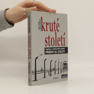 náhled knihy - Kruté století : kapitoly z rozhlasového pořadu Příběhy 20. století