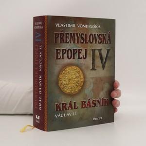 náhled knihy - Přemyslovská epopej. IV. díl. Král básník Václav II.