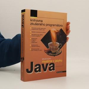 náhled knihy - Myslíme v jazyku Java - knihovna zkušeného programátora