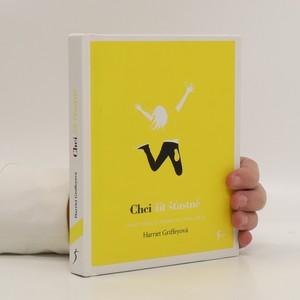 náhled knihy - Chci žít šťastně : jak být zdravější, výkonnější a spokojenější