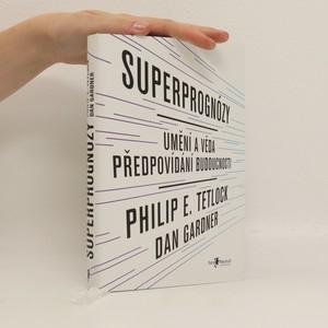 náhled knihy - Superprognózy : umění a věda předpovídání budoucnosti