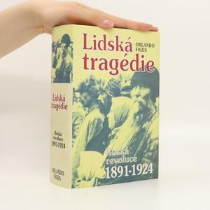 náhled knihy - Lidská tragédie : ruská revoluce 1891-1924