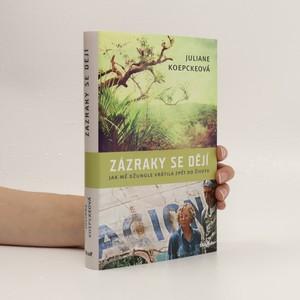 náhled knihy - Zázraky se dějí : jak mě džungle vrátila zpět do života