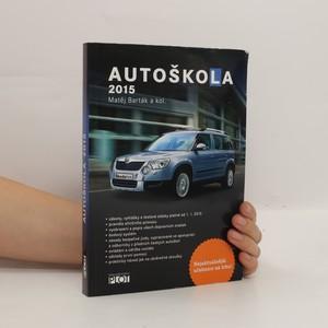 náhled knihy - Autoškola 2015 : značky, pravidla a testy platné od 1.1.2015