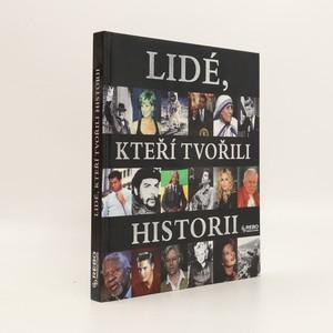 náhled knihy - Lidé, kteří tvořili historii