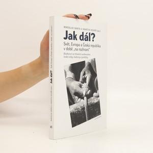 náhled knihy - Jak dál? - Svět, Evropa a Česká republika v době