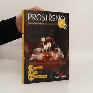 náhled knihy - Prostřeno! ViP 2 setkání českých celebrit u prostřeného stolu : 60 VIP šéfkuchařů, 48 menu, 200 originálních receptů
