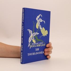 náhled knihy - Sebrané spisy Jana Havlasy XIII : Touha do dálky