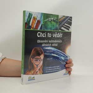 náhled knihy - Chci to vědět : objasnění každodenních dětských záhad
