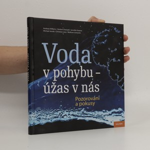 náhled knihy - Voda v pohybu - úžas v nás : pozorování a pokusy
