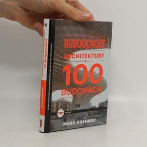 náhled knihy - Budoucnost architektury ve 100 budovách