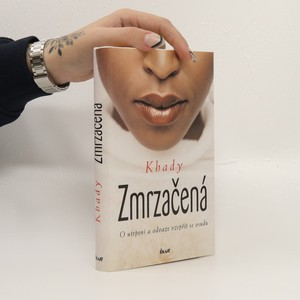 náhled knihy - Zmrzačená : o utrpení a odvaze vzepřít se osudu