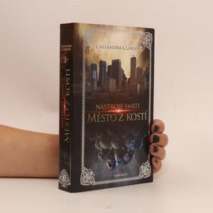 náhled knihy - Nástroje smrti I. Město z kostí (duplicitní ISBN)