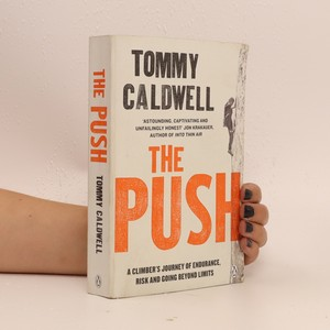 náhled knihy - The Push : a climber's journey of endurance, risk, and going beyond limits
