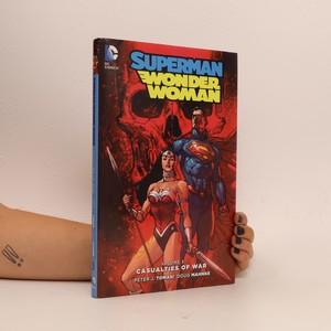 náhled knihy - Superman / Wonder Woman. Volume 3, Casualties of War