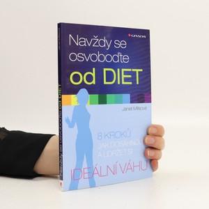 náhled knihy - Navždy se osvoboďte od diet. 8 kroků jak dosáhnout a udržet si ideální váhu