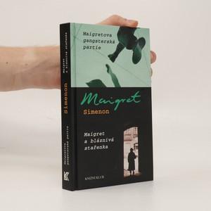 náhled knihy - Maigretova gangsterská partie ; Maigret a bláznivá stařenka