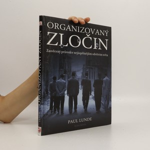 náhled knihy - Organizovaný zločin. Zasvěcený průvodce nejúspěšnějším odvětvím světa
