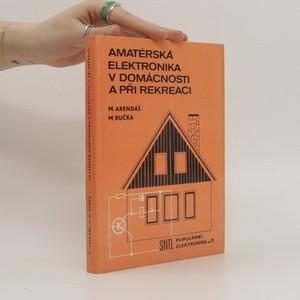 náhled knihy - Amatérská elektronika v domácnosti a při rekreaci 1. díl