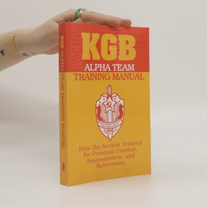 náhled knihy - KGB Alpha Team training manual : how the Soviets trained for personal combat, assassination, and subversion.