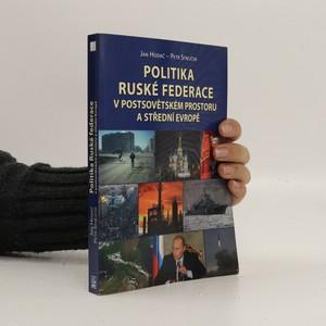náhled knihy - Politika Ruské federace v postsovětském prostoru a střední Evropě