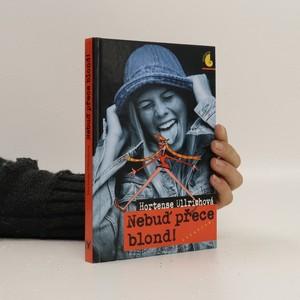 náhled knihy - Nebuď přece blond!