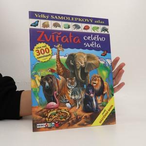 náhled knihy - Zvířata celého světa : velký samolepkový atlas