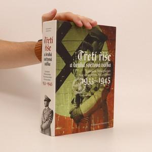 náhled knihy - Třetí říše a druhá světová válka : lexikon německého nacionálního socialismu 1933-1945