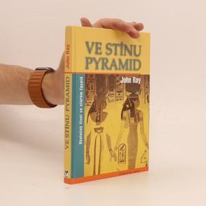 náhled knihy - Ve stínu pyramid : skutečný život ve starém Egyptě