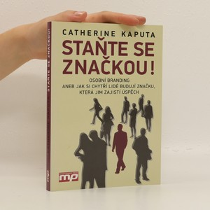 náhled knihy - Staňte se značkou! : osobní branding, aneb, jak si chytří lidé budují značku, která jim zajistí úspěch